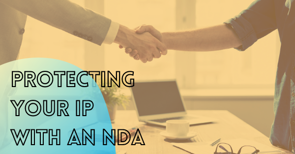 How to Protect Your IP With an NDA