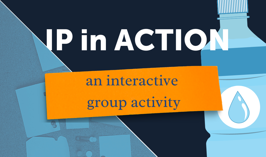 IP in Action: An Interactive Group Activity