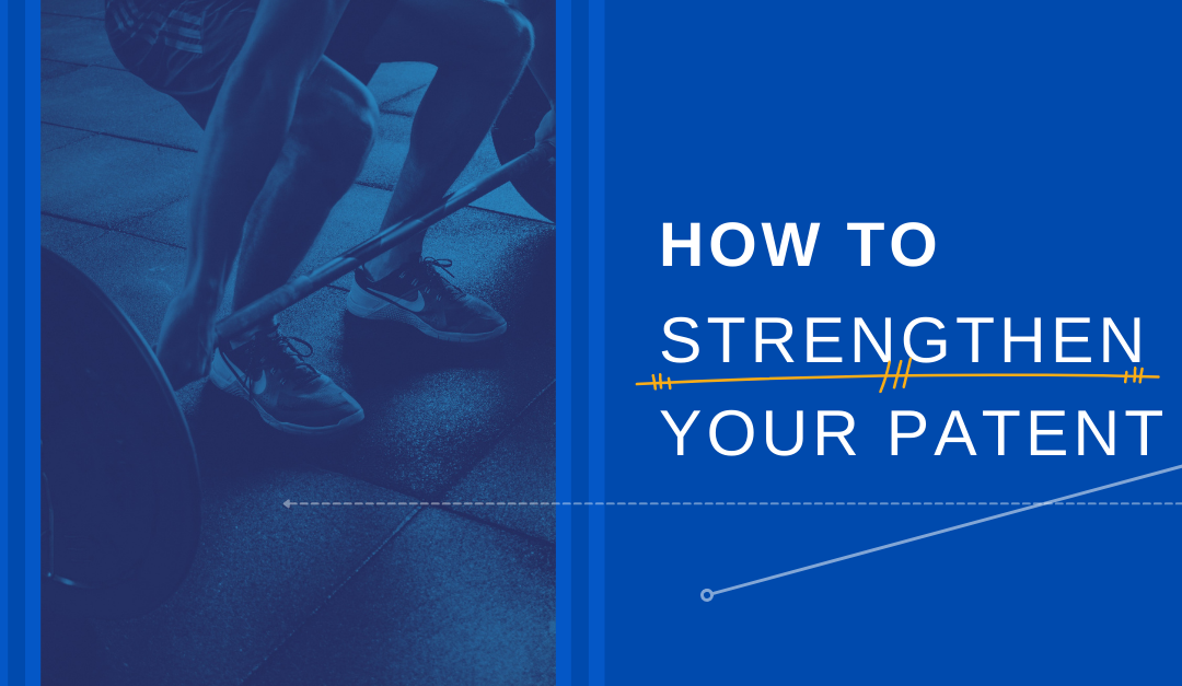 How to Strengthen Your Patent