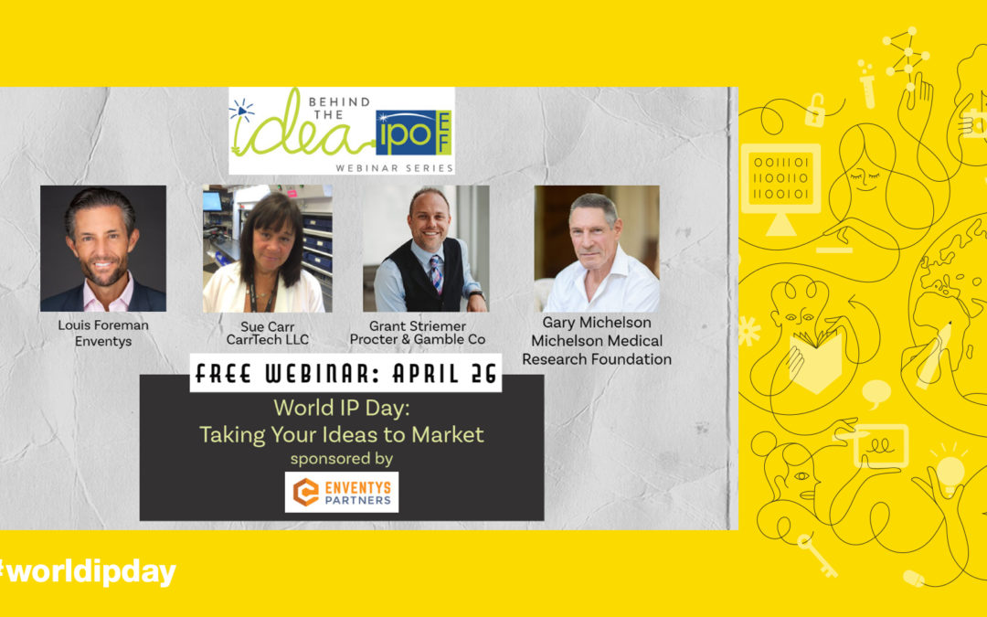 Dr. Michelson celebrates World IP Day with IPOEF's Behind the Idea Webinar