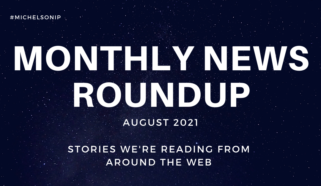 Monthly News Roundup – August 2021